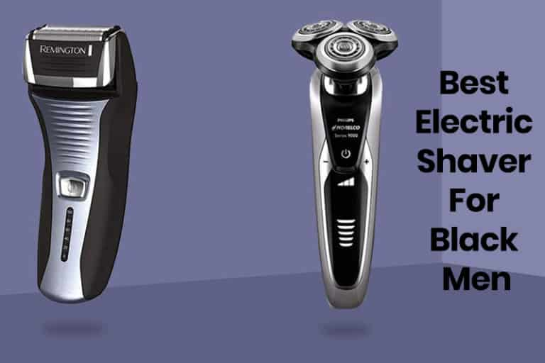 Top 9 Best Electric Shaver For Black Men