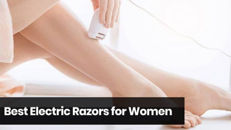 Top 8 Best Electric Razors for Women [2020 Review]