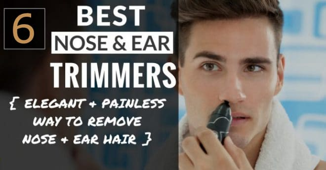 Nose And Ear Hair Trimmers: Buying Guide