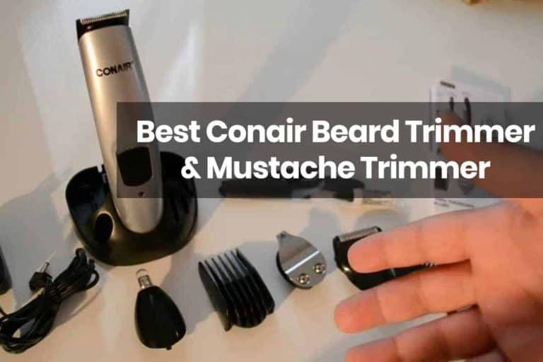 Top 4 Best Conair Beard Trimmer and Mustache Trimmer