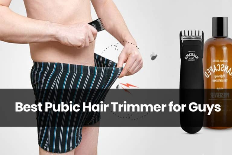 Top 7 Best Pubic Hair Trimmer for Guys 2020